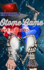 Entered A Otome Game With My Bestie!~ by JustCallMe_Red