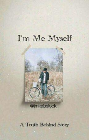 I'm Me Myself by jmkabslock_