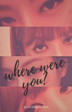 Where Were You? by AuthorManoban