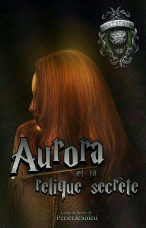 Aurora et la relique secrète {PAUSE} by Anixxn