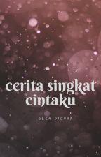 Cerita Singkat Cintaku by dilyuf18