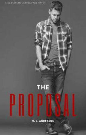 The Proposal | a sebastian vettel fanfiction | by justliveMJK