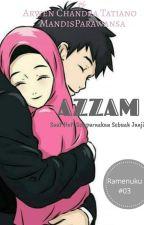 AZZAM (Sudah Terbit di Penerbit Lovrinz) by Arwen_Chandra