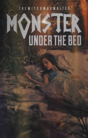 Monster Under The Bed by TheWitchWhoWrites