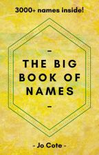 The Big Book of Names by jo_cote