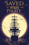 Saved By The Pirate (Book One) cover