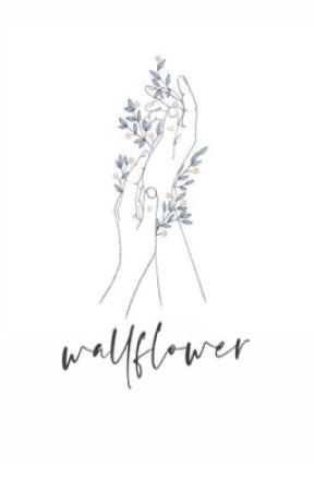 wallflower. by writtenbykara