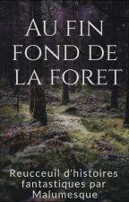 Au fin fond de la forêt by Malumesque