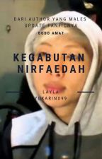 Kegabutan Nirfaedah by LaylaYukarin