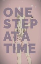 One Step At a Time (A FAIRY TAIL AU FANFIC) by s05m30m02