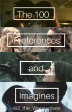 The 100: Preferences and Imagines by Kill_the_Werewolves