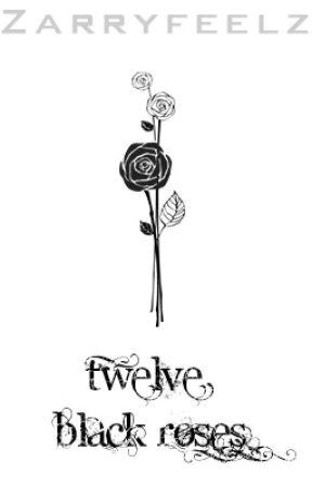 Twelve Black Roses // h.s by ecstaticharry