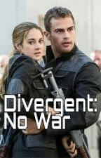 Divergent: No War by Divergent_Disney