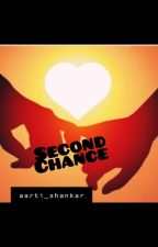 Second Chance(Completed)✔️ by aarti_shankar
