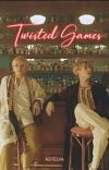 Twisted Games ・ᵛᵏ cover