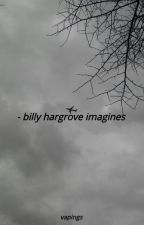 billy hargrove imagines by vapings