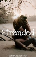 Stranded ✔️ by WhoAllowedThat
