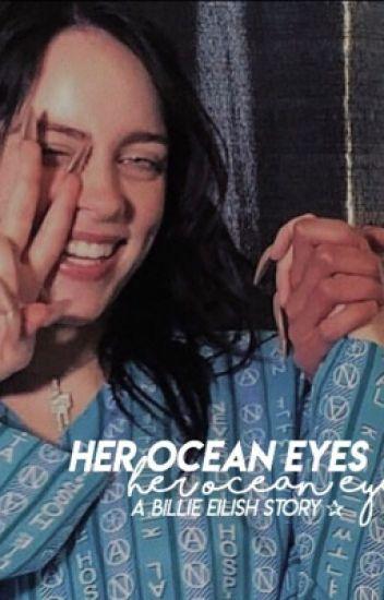 her ocean eyes // billie eilish