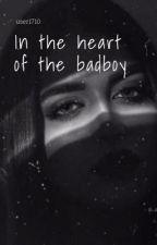 In the heart of the Badboy von user171002