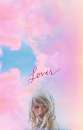 Lover lyrics  by ImFineISwear16