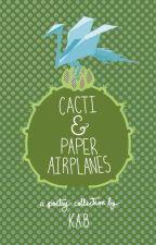 Cacti & Paper Airplanes by Word_Universe