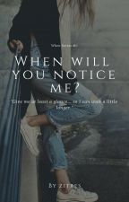 When Will You Notice Me? (When Series #1) - GxG ni zitres