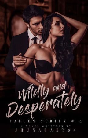 Wildly And Desperately [On Going] by JhunaBaby04