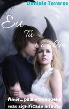 Eu, tu e o além by daniela14032006