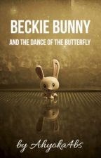 Beckie Bunny and the Dance of the Butterfly  by Ahyoka4bs