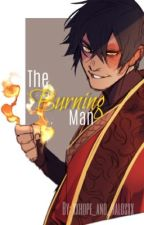 The Burning Man||Zuko x Reader by xxhope_and_halosxx