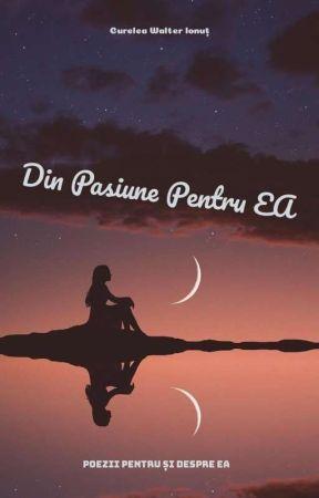 Din Pasiune Pentru EA by waltercurelea