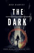 The Dark ✔ by Red_Harvey