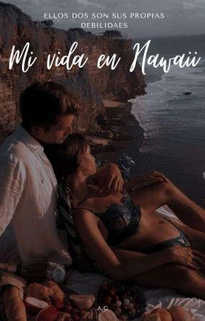 Mí Vida En Hawaii ( En Edición) by gabyyabby_