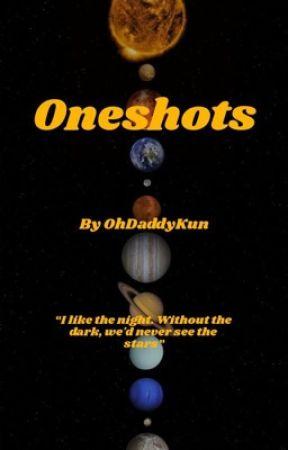 ONESHOTS by OhDaddyKun