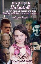 The Mafia's babydoll: A Gotham fan fiction. (Being re-written/ edited)  by PrincessCat2002
