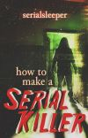 How To Make A Serial Killer cover
