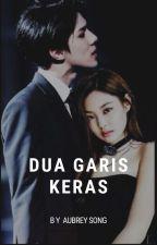 Dua Garis Keras (JenHun) COMPLETE by Realllll__JJ