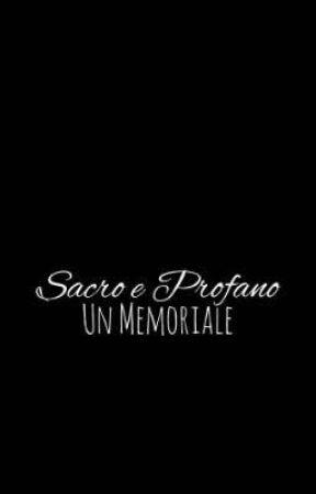 Sacro e Profano - Un Memoriale by zakuro-dono