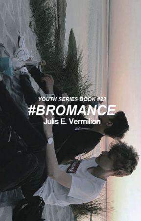 #Bromance [Youth Series ~ Book #23] by ravenxblood