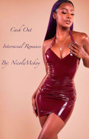 Cash Out (Interracial Romance) by NicoleMckoy