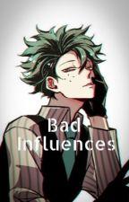 Bad influences || a DabiDeku story by KawaiiiPeach