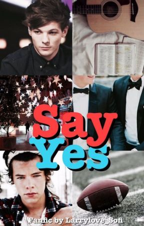 Say Yes by LarryLove_Sofi