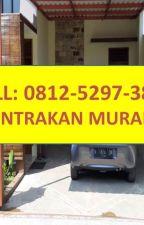 TERNYAMAN!!! CALL 0812-5297-388, KONTRAKAN MURAH MALANG by refiyanfeby45