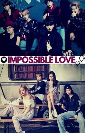 Impossible Love ❤️- 𝙱𝚝𝚜 𝙴 𝙱𝚕𝚊𝚌𝚔𝚙𝚒𝚗𝚔 (Reescrevendo) by SofiadeLima34
