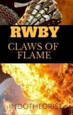 RWBY: Claws of Flames by Indotheotist