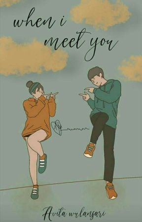 When I Meet You (Complete) by Avitaaa18
