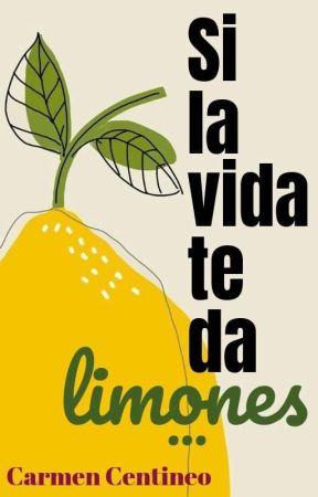 SI LA VIDA TE DA LIMONES...© by CarmenCentineo