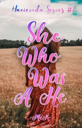 She Who Was A He (Hacienda Series #1) by MagnusCactusK