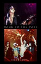 Back to the Past || Nikki Sixx x Reader  by SixxSuzuya