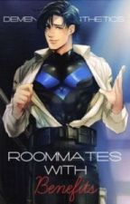 Nightwing x Reader (Lemon) :: Roommates with Benefits :: Reupload by dementedAesthetics